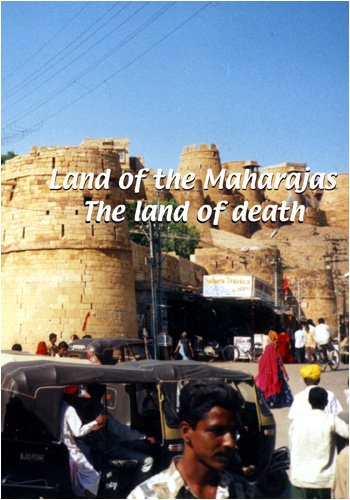 Land of the Maharajas  Land of the Maharajas: The Land of Death