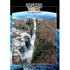 Cosmos Global Documentaries  AFRICA Colours Of The Dark Continent