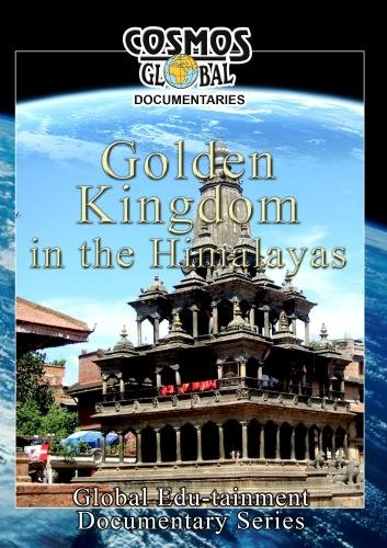 Cosmos Global Documentaries  GOLDEN KINGDOM IN THE HIMALAYAS