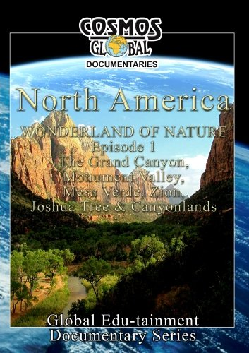 Cosmos Global Documentaries  NORTH AMERICA Wonderland Of Nature part - 1