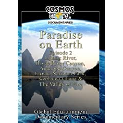 Cosmos Global Documentaries  PARADISE ON EARTH Episode 2