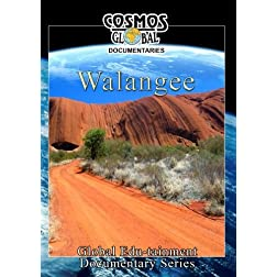 Cosmos Global Documentaries  WALANGEE