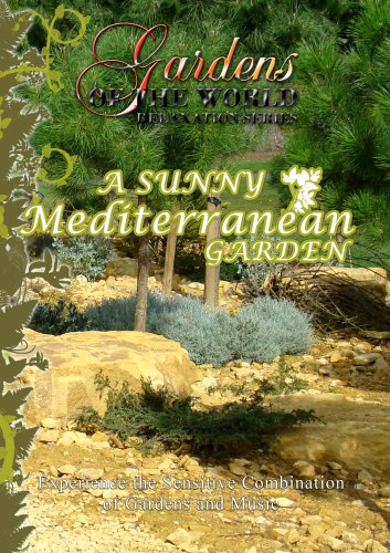Gardens of the World  A SUNNY MEDITERRANEAN GARDEN