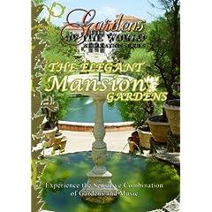 Gardens of the World  THE ELEGANT MANSION GARDENS