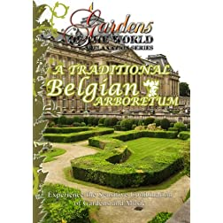 Gardens of the World  TRADITIONAL BELGIAN ARBORETUM