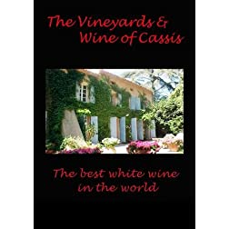 The Vineyards and Wine of Cassis The best white wine in the world
