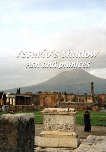 Mezzogiorno  Vesuvio's Shadow: Ash and Pumices