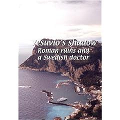 Mezzogiorno  Vesuvio's Shadow: Roman ruins and a Swedish doctor