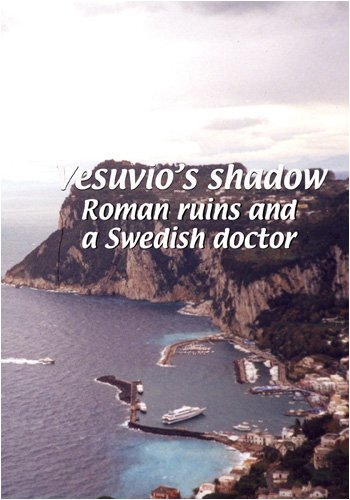 Mezzogiorno  Vesuvio's Shadow: Roman ruins and a Swedish doctor