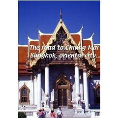 The Road to Chiang Mai  The Road to Chiang Mai: Bangkok, Oriental City
