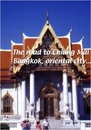 The Road to Chiang Mai  The Road to Chiang Mai: Bangkok, Oriental City