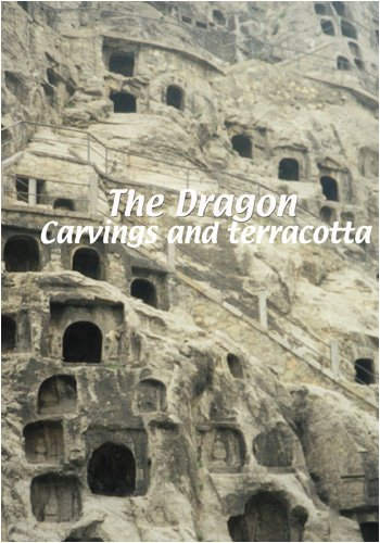 The Dragon  The Dragon: Carvings and Terracotta