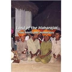 Land of the Maharajas: Merchants and Maharajas
