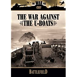 Battlefield: The War Against the U-Boats