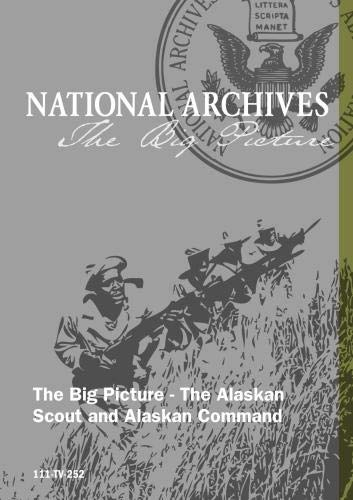 The Big Picture - The Alaskan Scout and Alaskan Command