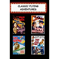 Classic Flying Adventures (Dawn Express, Love Takes Flight, Sky Racket, Three Guys Named Mike)