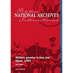 Military parades in Iraq and Egypt, 1959 [SILENT, UNEDITED]