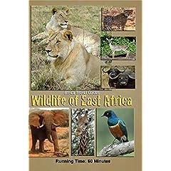 Africa Travel Guides: Wildlife of East Africa: Kenya & Tanzania