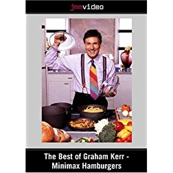 The Best of Graham Kerr - Minimax Hamburgers