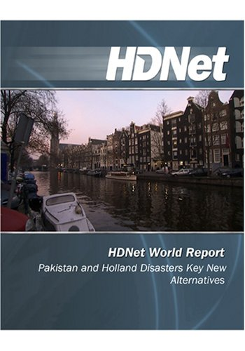 HDNet World Report: Pakistan and Holland Disasters Key New Alternatives [HD DVD]