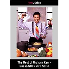 The Best of Graham Kerr - Quesadillas with Salsa