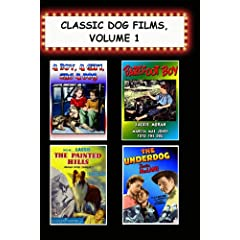 Classic Dog Films, Volume 1 (A Boy A Girl and A Dog, Barefoot Boy, The Painted Hills, The Underdog)