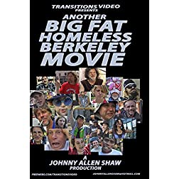 Another Big Fat Homeless Berkeley Movie
