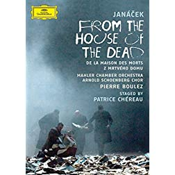 Leos Janacek - From the House of Dead / MCO, ASC, Boulez, Chereau (Festival Aix-en-Provence 2007)
