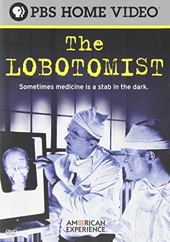 American Experience: The Lobotomist