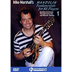 Mike Marshall's Mandolin Fundamentals For All Players #1-Building Technique Through Exercises and Melodic Studies