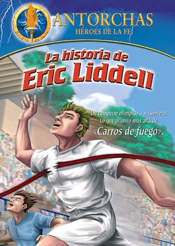 Antorchas: La Historia De Eric Liddell