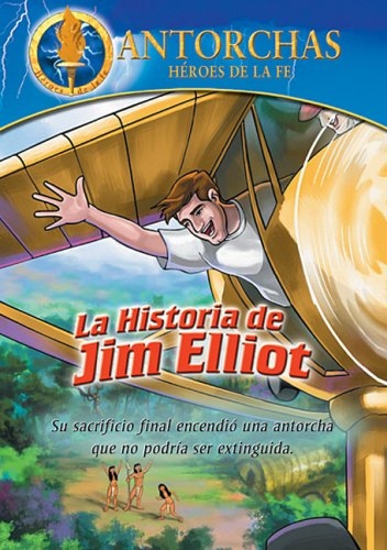 Antorchas: La Historia De Jim Elliot