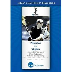 2004 NCAA Division I Women's Lacrosse National Championship - Princeton vs. Virginia