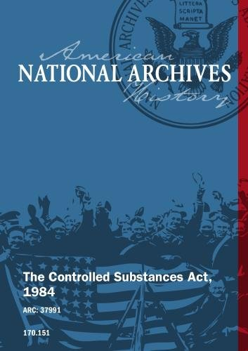 THE CONTROLLED SUBSTANCES ACT, 1984