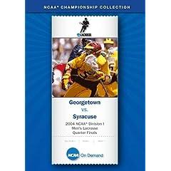 2004 NCAA Division I  Men's Lacrosse Quarter Finals - Georgetown vs. Syracuse