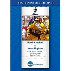 2004 NCAA Division I  Men's Lacrosse Quarter Finals - North Carolina vs. Johns Hopkins