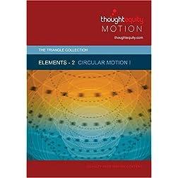 Elements 2 - Circular Motion I