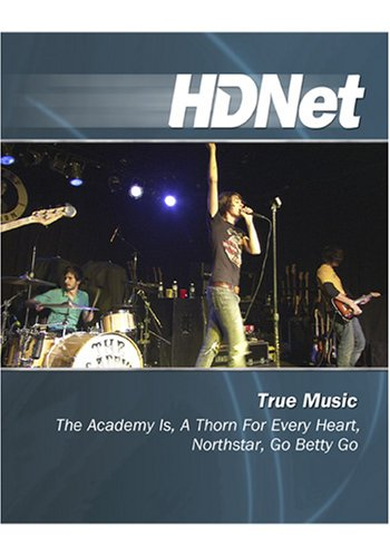 True Music: The Academy Is, A Thorn For Every Heart, Northstar, Go Betty Go [HD DVD]