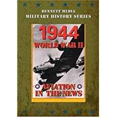 Aviation in The News WWII - 1944