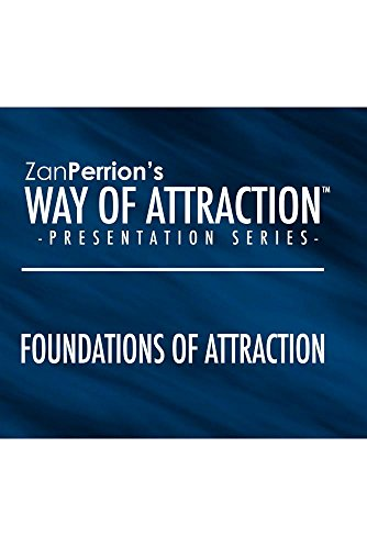 Zan Perrion Presentation Series - Foundations of Attraction
