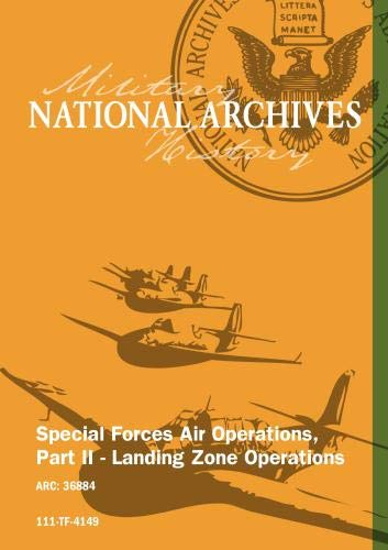 SPECIAL FORCES AIR OPERATIONS, PART II - LANDING ZONE OPERATIONS
