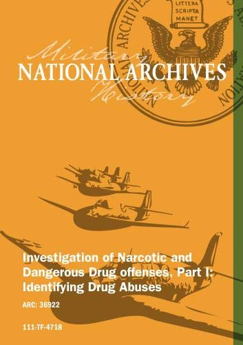 INVESTIGATION OF NARCOTIC AND DANGEROUS DRUG OFFENSES - PART I - IDENTIFYING DRUG ABUSES