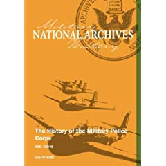 THE HISTORY OF THE MILITARY POLICE CORPS