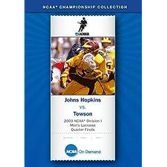 2003 NCAA Division I  Men's Lacrosse Quarter Finals - Johns Hopkins vs. Towson