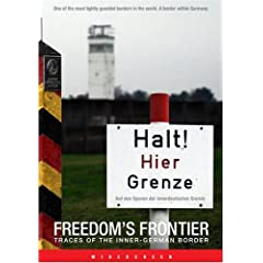Freedom's Frontier - Traces of the Inner-German Border