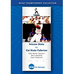 2003 NCAA Division I  Men's Baseball Super Regionals - Arizona State vs. Cal State Fullerton