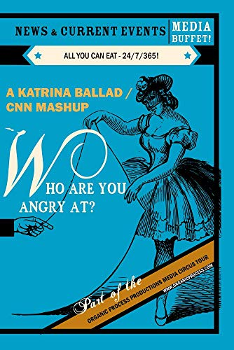 Who Are You Angry At? A Katrina Ballad/CNN Mashup