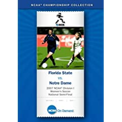 2007 NCAA Division I  Women's Soccer National Semi-Final - Florida State vs. Notre Dame