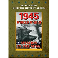 Aviation In The News WWII - 1945