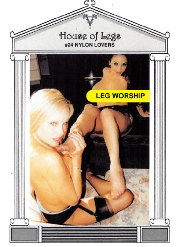 House of Legs #24 - Nylon Lovers